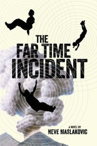 Far Time Incident by Neve Vaslakovic