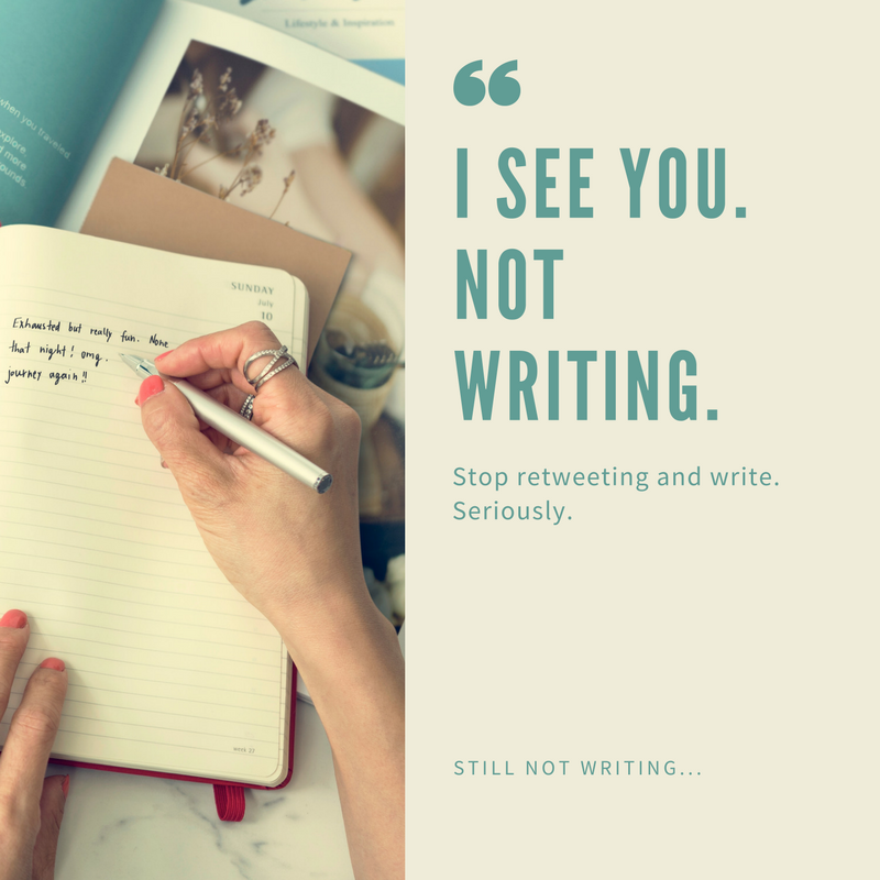 I see you. Not writing. Stop retweeting and write. Seriously. Still not writing...